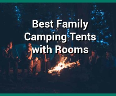 Best Family Camping Tents with Rooms